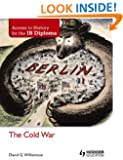 The Cold War (Access to History for the Ib Diploma)