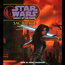 Star Wars: Legacy of the Force #5: Sacrifice (       ABRIDGED) by Karen Traviss Narrated by Marc Thompson