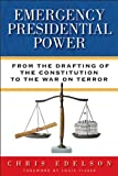img - for Emergency Presidential Power: From the Drafting of the Constitution to the War on Terror book / textbook / text book