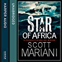 Star of Africa: Ben Hope, Book 13 Audiobook by Scott Mariani Narrated by Colin Mace