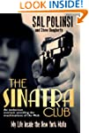 The Sinatra Club: My Life Inside the...