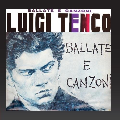 Luigi Tenco - Ballate e canzoni