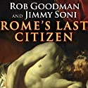 Rome's Last Citizen: The Life and Legacy of Cato, Mortal Enemy of Caesar (       UNABRIDGED) by Rob Goodman, Jimmy Soni Narrated by Derek Perkins