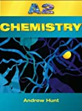 A2 Chemistry (Advanced Chemistry) (0340790628) by Hunt, Andrew