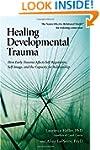 Healing Developmental Trauma: How Ear...