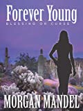 Forever Young: Blessing or Curse (Always Young Trilogy)