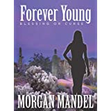 Forever Young: Blessing or Curse (Always Young Trilogy Book 1) ~ Morgan Mandel