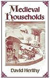 Medieval Households (Studies in Cultural History)