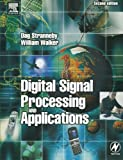 Digital Signal Processing and Applications, Second Edition (0750663448) by Stranneby, Dag
