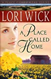 A Place Called Home (A Place Called Home Series #1) (0736915338) by Wick, Lori