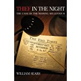 Thief in the Night, The Case of the Missing Millennium ~ William Sears