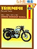 Triumph Pre-Unit Twins: Owners Workshop Manual/Covers All 500 Cc and 650 Cc Models Fitted With a Separate Engine and Gearb...