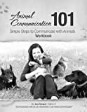 img - for Animal Communication 101 Workbook, A 30-Day Guide to Communicating with Animals book / textbook / text book