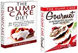 Dump Cake: The Ultimate Dump Cake Collection - 50 Delicious Gourmet & Low Calorie Dump Cake Recipes