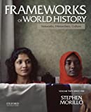 img - for Frameworks of World History: Networks, Hierarchies, Culture, Volume Two: Since 1350 book / textbook / text book