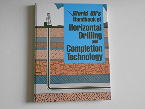 World Oil'S Handbook Of Horizontal Drilling And Completion Technology