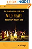 The Sacred Council of Your WILD HEART: Nature's Hope in Earth's Crisis