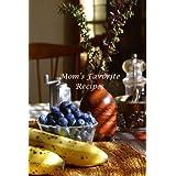 Mom's Favorite Recipes ~ Sierra Rose