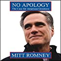 No Apology: The Case for American Greatness (       UNABRIDGED) by Mitt Romney Narrated by Mitt Romney