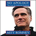 No Apology: The Case for American Greatness | Mitt Romney