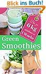 Abnehmen mit Green Smoothies: Rezepte...