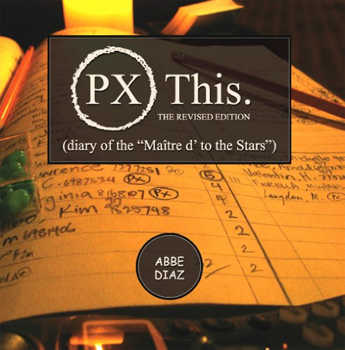 "Px This - The Revised Edition (Diary Of The ""Maitre D' To The Stars"")"