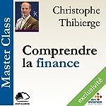 Comprendre la finance (Master Class) | Christophe Thibierge