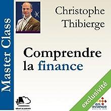 Comprendre la finance (Master Class)   Livre audio Auteur(s) : Christophe Thibierge Narrateur(s) : Christophe Thibierge