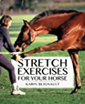 Stretch Exercises for Your Horse: The...