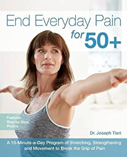 Book Cover: End Everyday Pain for 50 : A 10-Minute-a-Day Program of Stretching, Strengthening and Movement to Break the Grip of Pain