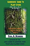 img - for Gardeners' Guide To Plant Stems: A Botany Handbook About the Plant Stem System (Gardeners' Guide to Botany Series) (Volume 5) book / textbook / text book