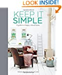 Keep It Simple: A Guide to a Happy, R...