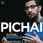 Pichai: The Future of Google | Jagmohan S. Bhanver