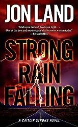 Strong Rain Falling: A Caitlin Strong Novel (Caitlin Strong Novels Book 5)