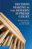 Decision Making by the Modern Supreme Court
