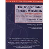 The Trigger Point Therapy Workbook: Your Self-Treatment Guide for Pain Relief, 2nd Edition ~ Clair Davies