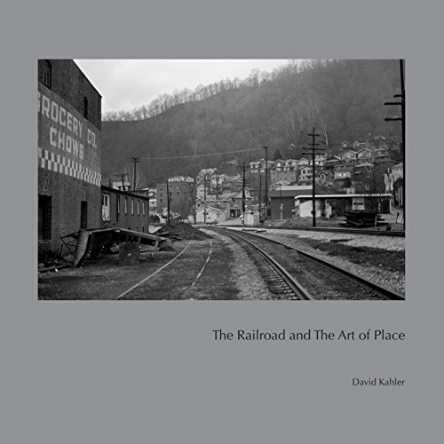 The Railroad and the Art of Place [Kahler, David] (Tapa Dura)