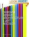 Chroma: Design, Art and Architecture...