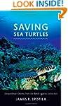 Saving Sea Turtles: Extraordinary Sto...