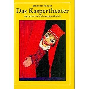 Das Kaspertheater und seine Entwicklungsgeschichte im Puppentheater.
