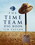 Time Team Dig Book (1905026838) by Taylor, Tim