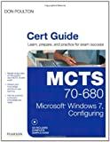 51gN1StxSrL. SL160  Top 5 Books of MCSE Exams Certification for April 24th 2012  Featuring :#5: MCTS 70 680 Cert Guide: Microsoft Windows 7, Configuring