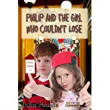 Philip and the Girl Who Couldn't Lose (Philip and Emery Series Book 7)