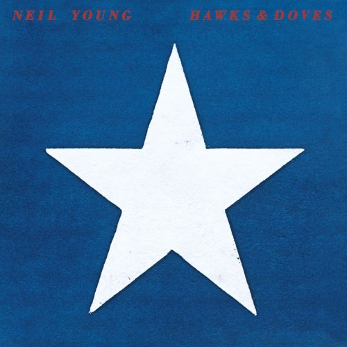 Neil Young - Hawks & Doves - Zortam Music