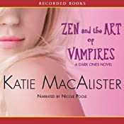 Zen and the Art of Vampires: A Dark Ones Novel, Book 6 | Katie MacAlister