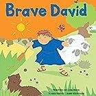 Brave David: My Very First Bible Stories Hörbuch von Lois Rock Gesprochen von: Abby Guinness