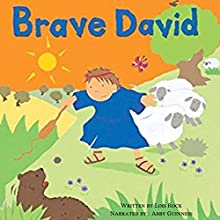 Brave David: My Very First Bible Stories Audiobook by Lois Rock Narrated by Abby Guinness