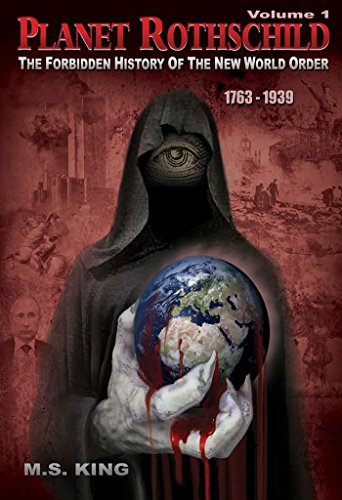 Free Kindle Book : Planet Rothschild (Volume 1): The Forbidden History of the New World Order (1763-1939)