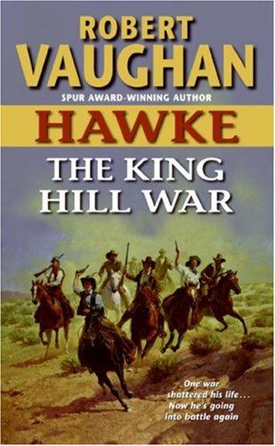 Hawke: The King Hill War (Hawke (HarperTorch Paperback)), ROBERT VAUGHAN