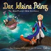 Der Planet der Gefühle (Der kleine Prinz 17): Das Original-Hörspiel zur TV-Serie | Thomas Karallus